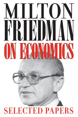 Book Milton Friedman on Economics: Selected Papers by Milton Friedman