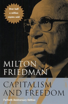 Book Capitalism and Freedom: Fortieth Anniversary Edition by Milton Friedman