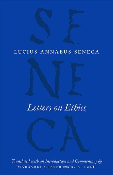 Letters On Ethics: To Lucilius by Lucius Annaeus Seneca