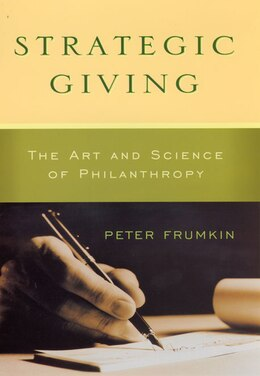 Book Strategic Giving: The Art And Science Of Philanthropy by Peter Frumkin