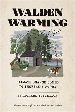 Book Walden Warming: Climate Change Comes To Thoreau's Woods by Richard B. Primack