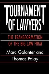 Book Tournament Of Lawyers: The Transformation of the Big Law Firm by Marc Galanter