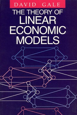 Book The Theory of Linear Economic Models by David Gale