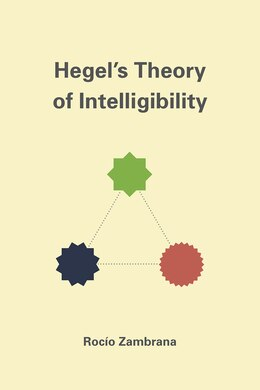 Book Hegel's Theory Of Intelligibility by Rocío Zambrana