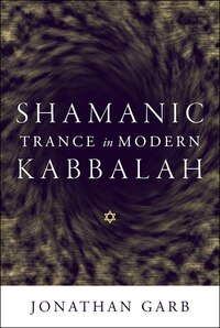 Shamanic Trance in Modern Kabbalah