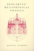 Descartes' Metaphysical Physics