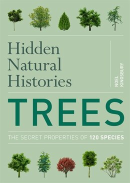 Book Hidden Natural Histories: Trees by Noel Kingsbury