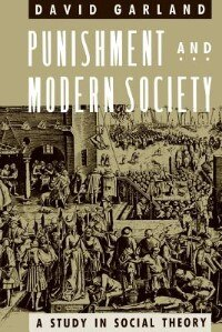 Book Punishment And Modern Society: A Study in Social Theory by David Garland