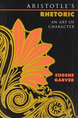 Book Aristotle's Rhetoric: An Art of Character by Eugene Garver