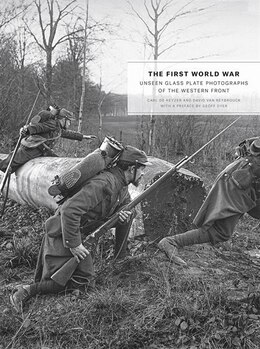 Book The First World War: Unseen Glass Plate Photographs Of The Western Front by Carl De Keyzer