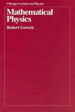 Book Mathematical Physics by Robert Geroch