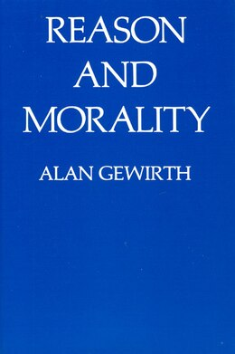 Book Reason and Morality by Alan Gewirth