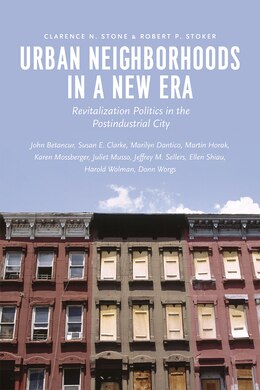Book Urban Neighborhoods In A New Era: Revitalization Politics In The Postindustrial City by Clarence N. Stone