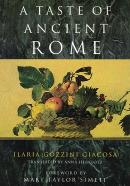 Book A Taste of Ancient Rome by Ilaria Gozzini Giacosa