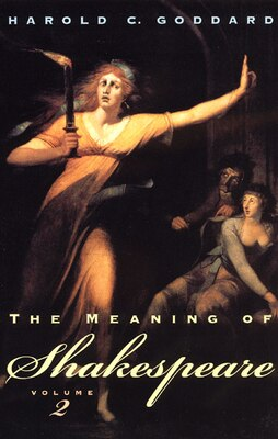 Book The Meaning Of Shakespeare, Volume 2 by Harold C. Goddard