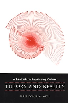 Book Theory And Reality: An Introduction to the Philosophy of Science by Peter Godfrey-Smith
