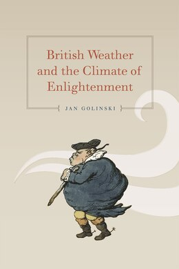 Book British Weather and the Climate of Enlightenment by Jan Golinski