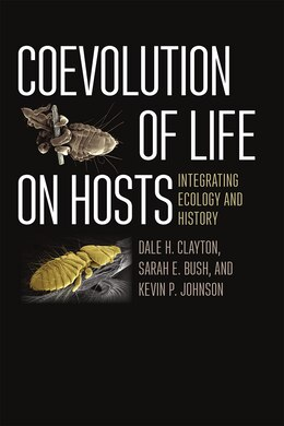 Book Coevolution Of Life On Hosts: Integrating Ecology And History by Dale H. Clayton