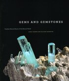 Gems and Gemstones: Timeless Natural Beauty of the Mineral World