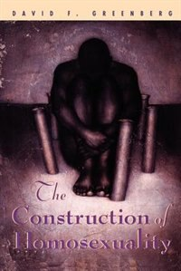 Book The Construction of Homosexuality by David F. Greenberg