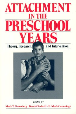 Book Attachment In The Preschool Years: Theory, Research, and Intervention by Mark T. Greenberg