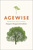 Agewise: Fighting the New Ageism in America