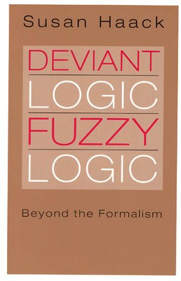 Book Deviant Logic, Fuzzy Logic: Beyond the Formalism by Susan Haack