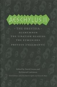 Aeschylus Ii: The Oresteia by Mark Aeschylus