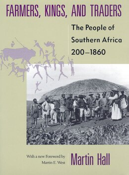 Book Farmers, Kings, And Traders: The People of Southern Africa, 200-1860 by Martin Hall
