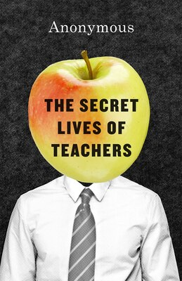 Book The Secret Lives Of Teachers by Anonymous