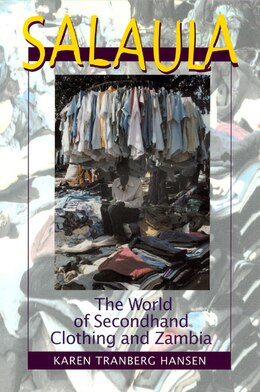 Book Salaula: The World of Secondhand Clothing and Zambia by Karen Tranberg Hansen