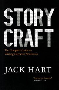 Book Storycraft: The Complete Guide To Writing Narrative Nonfiction by Jack Hart
