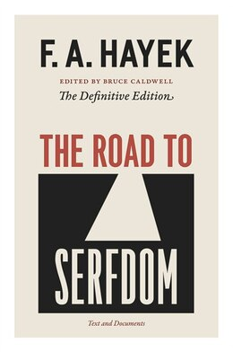 Book The Road to Serfdom: Text and Documents--The Definitive Edition by F. A. Hayek