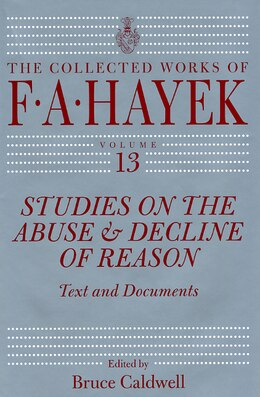 Book Studies on the Abuse and Decline of Reason: Text and Documents by F. A. Hayek