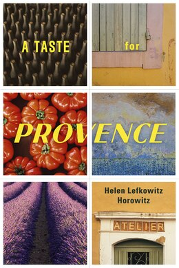 Book A Taste For Provence by Helen Lefkowitz Horowitz