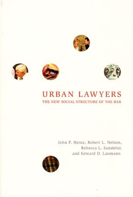 Book Urban Lawyers: The New Social Structure of the Bar by John P. Heinz