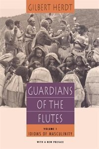 Book Guardians Of The Flutes, Volume 1: Idioms of Masculinity by Gilbert Herdt