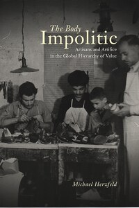 The Body Impolitic: Artisans and Artifice in the Global Hierarchy of Value