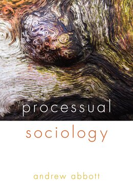 Book Processual Sociology by Andrew Abbott