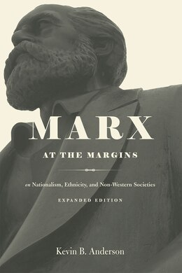 Book Marx At The Margins: On Nationalism, Ethnicity, And Non-western Societies by Kevin B. Anderson