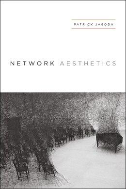 Book Network Aesthetics by Patrick Jagoda