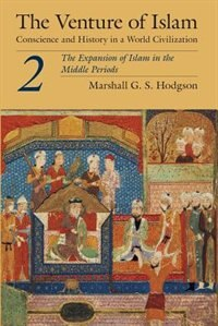 Book The Venture Of Islam, Volume 2: The Expansion of Islam in the Middle Periods by Marshall G. S. Hodgson