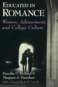 Book Educated In Romance: Women, Achievement, and College Culture by Dorothy C. Holland