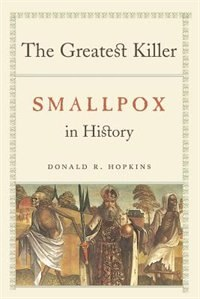 Book The Greatest Killer: Smallpox In History by Donald R. Hopkins
