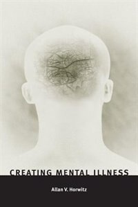 Book Creating Mental Illness by Allan V. Horwitz