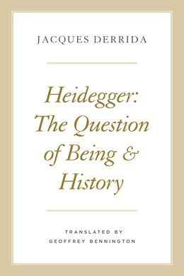 Book Heidegger: The Question Of Being And History by Jacques Derrida