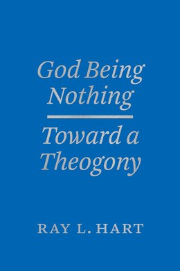 Book God Being Nothing: Toward A Theogony by Ray L. Hart