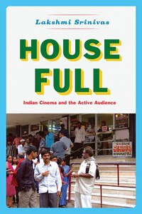 House Full: Indian Cinema And The Active Audience