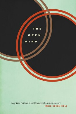 Book The Open Mind: Cold War Politics And The Sciences Of Human Nature by Jamie Cohen-cole