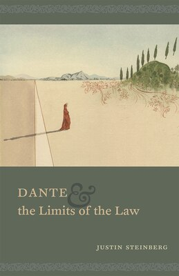 Book Dante And The Limits Of The Law by Justin Steinberg